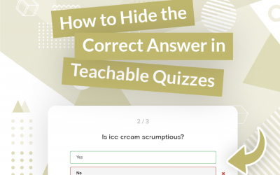 Hiding Correct Answers in Teachable Quizzes