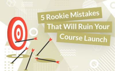 5 Rookie Mistakes That Will Ruin Your Course Launch