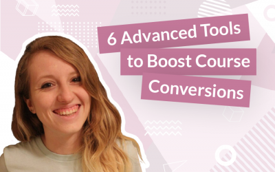 6 Advanced Tools to Boost Course Conversions